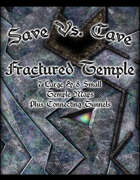 Save Vs. Cave Fractured Temple