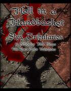 Hell in a Handbasket: Styx Tributaries