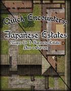 Quick Encounters: Japanese Estates
