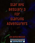 Star RPG Bestiary 3 for Starting Adventurers
