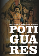 Potiguares: the natives of Rio Grande do Norte