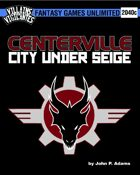 Villains and Vigilantes:Centerville, City Under Siege