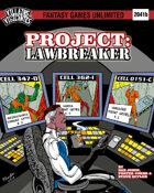 Villains and Vigilantes:Project Lawbreaker