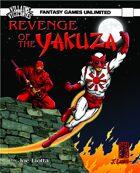 Villains and Vigilantes: revenge of the Yakuza