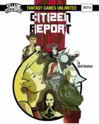 Villains and Vigilantes: Citizen Report