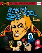 Villains and Vigilantes: Enter the Gene Pool