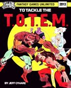 Villains and Vigilantes: To Tackle the TOTEM