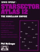 Space Opera: Star Sector Atlas 12: The Korellian Empire