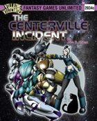 Villains and Vigilantes:The Centerville Incident
