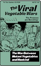 The Viral Vegetable Wars