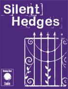 Silent Hedges