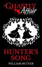Hunter's Song [A Ghastly Affair Novel]
