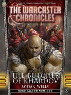 The Warcaster Chronicles: The Butcher of Khardov