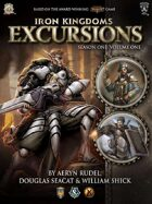 Iron Kingdoms Excursions: Season One, Volume One