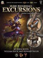 Iron Kingdoms Excursions: Season One, Volume Five