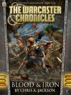 The Warcaster Chronicles: Blood & Iron