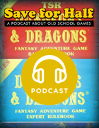 Save for Half - Episode 3: Basic/Expert D&D
