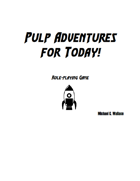 Pulp Adventures for Today!