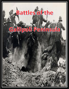 Battles of the Gallipoli Peninsula: WW1 Scenarios