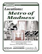 GURPS Locations: Metro of Madness