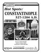 GURPS Hot Spots: Constantinople, 527-1204 A.D.