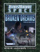 Transhuman Space Classic: Broken Dreams