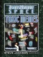 Transhuman Space Classic: Toxic Memes
