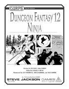 GURPS Dungeon Fantasy 12: Ninja