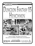 GURPS Dungeon Fantasy 15: Henchmen