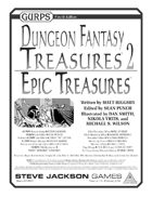 GURPS Dungeon Fantasy Treasures 2: Epic Treasures