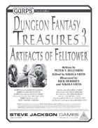 GURPS Dungeon Fantasy Treasures 3: Artifacts of Felltower