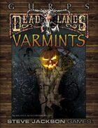 GURPS Classic: Deadlands – Varmints