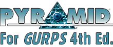 Pyramid for GURPS Fourth Edition