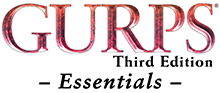 GURPS Third Edition Essentials