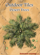 Outdoor Tiles: Desert Trees