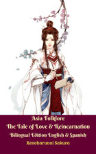 Asia Folklore The Tale of Love & Reincarnation Bilingual Edition English & Spanish
