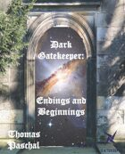 Dark Gatekeeper: Endings and Beginnngs