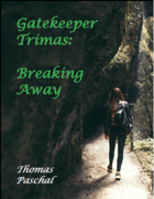 Gatekeeper Trimas: Breaking Away