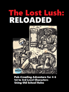 The Lost Lush: RELOADED