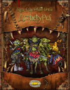 Saga of the Goblin Horde: Archetypes (Savage Worlds)