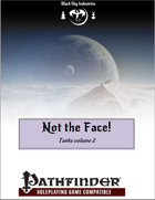 Not the Face!, Tanks volume 2