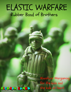 Elastic Warfare: Rubber Band of Brothers
