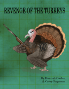 Revenge Of The Turkeys!