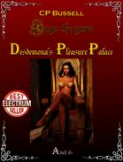 Desdemona's Pleasure Palace -Adult 18+