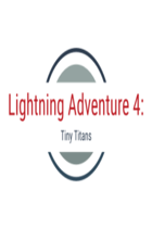 Lightning Adventures 4: Tiny Titans