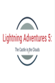 Lightning Adventure 5: The Castle in the Clouds