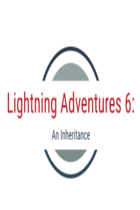 Lightning Adventures 6: An Inheritance