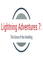 Lightning Adventures 7: The Grove of the Unwilling