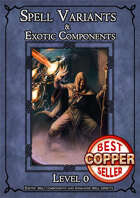 SPELL COMPONENTS & OPTIONS - LEVEL 0