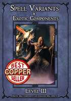 SPELL COMPONENTS & OPTIONS - LEVEL III